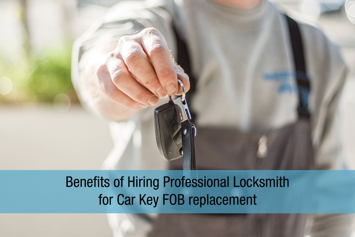 Benefits-of-Hiring-Professional-Locksmith-for-Car-Key-FOB-replacement